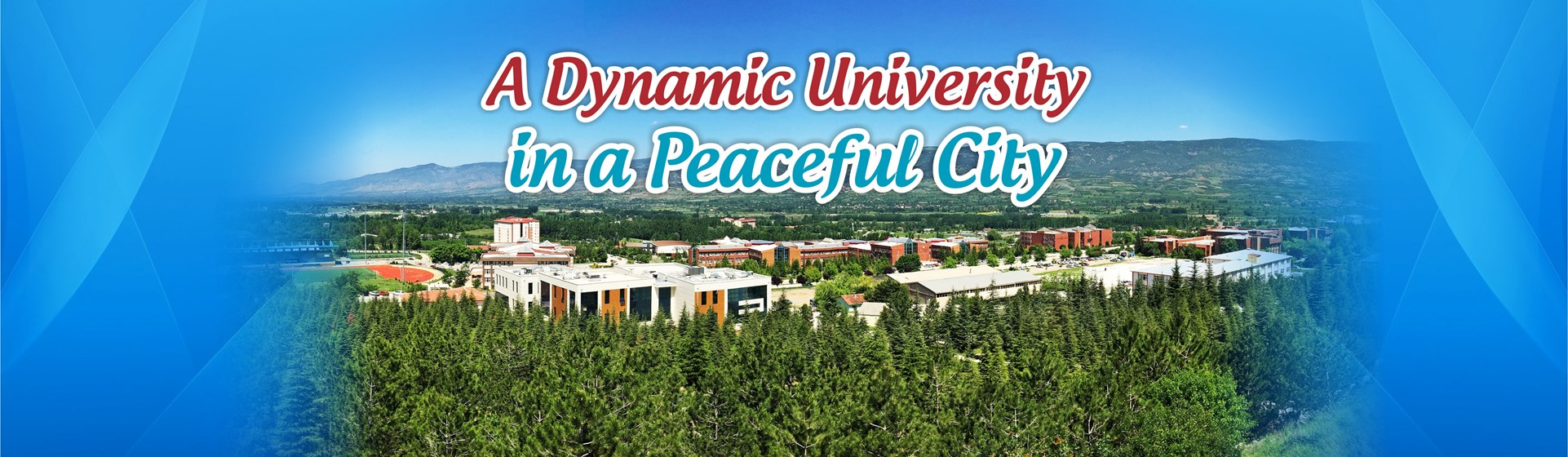 A Dynamic University in a Peaceful City